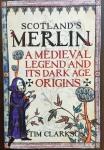 Scotland's Merlin by Tim Clarkson